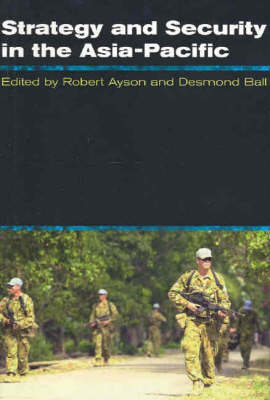 Strategy and Security in the Asia Pacific: Global and Regional Dynamics