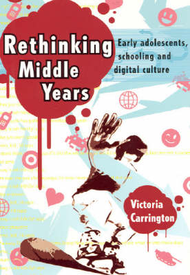 Rethinking Middle Years: Early Adolescents, Schooling and Digital Culture