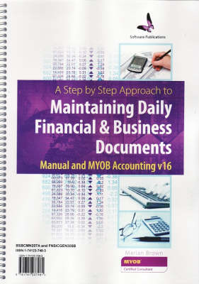 A Step by Step Approach to Maintaining Daily Financial and Business Documents Using MYOB Accounting v16