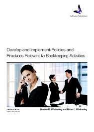 FNSBKPG401A Develop and Implement Policies and Practices Relevant To Bookkeeping