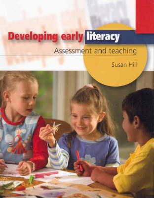 Developing Early Literacy: Assessment and Teaching