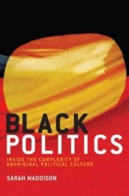 Black Politics: Inside the Complexity of Aboriginal Political Culture