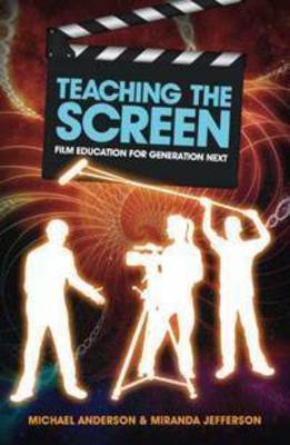 Teaching the Screen: Film Education for Generation Next
