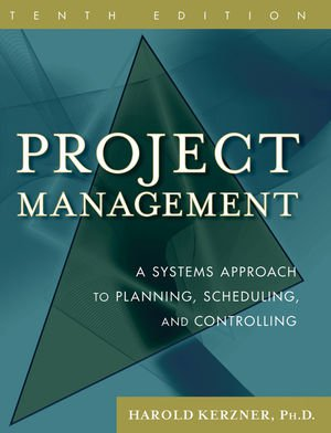 Project Management: A Systems Approach to Planning, Scheduling, and Controlling 10E + Student Workbook and Study Guide