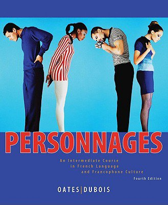 Personnages: An Intermediate Course in French Language and Francophone Culture 4E + Activities Manual + Audio CDs