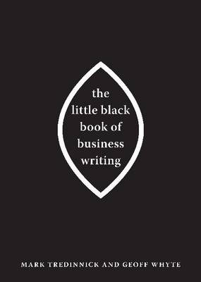 The Little Black Book of Business Writing