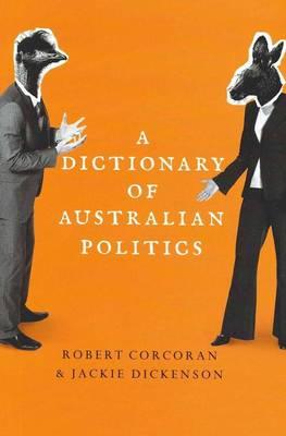 A Dictionary of Australian Politics