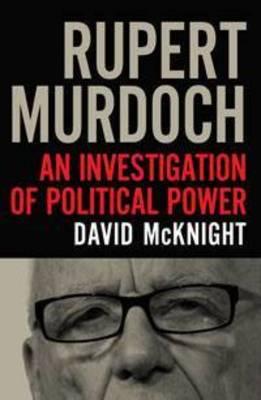 Rupert Murdoch: An Investigation of Political Power