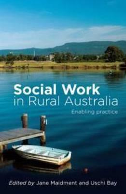 Social Work in Rural Australia: Enabling Practice