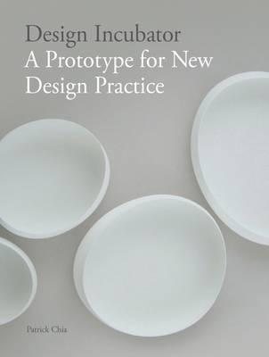 Design Incubator: A Prototype for New Design Practice