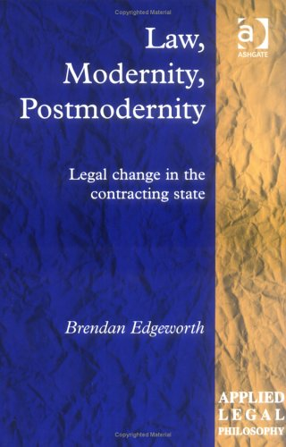 Law, Modernity, Postmodernity: Legal Change in the Contracting State