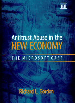 Antitrust Abuse in the New Economy: The Microsoft Case