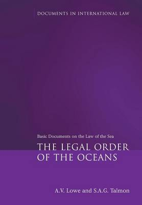 The Legal Order of the Oceans: Basic Documents on the Law of the Sea