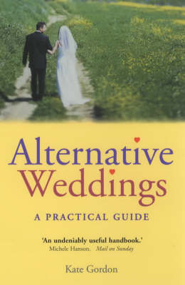 Alternative Weddings: A Practical Guide