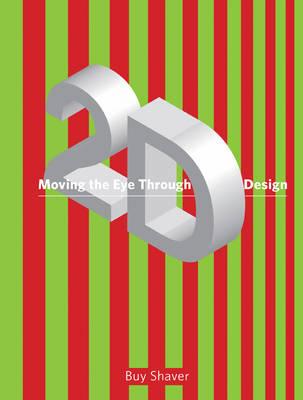 Moving the Eye Through 2-D Design: A Visual Primer