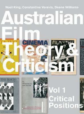 Australian Film Theory and Criticism: Critical Positions: v. 1