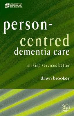 Person Centred Dementia Care: Making Services Better