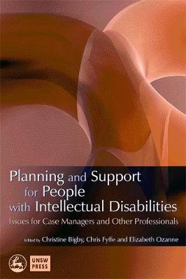 Planning and Support for People with Intellectual Disabilities: Issues for Case Managers and Other Professionals