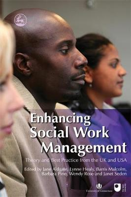 Enhancing Social Work Management: Theory and Best Practice from the UK and USA