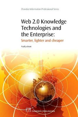 Web 2.0 Knowledge Technologies and the Enterprise: Smarter, Lighter and Cheaper