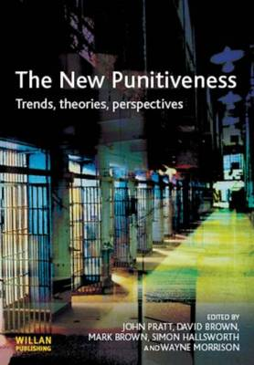 The New Punitiveness: Trends,Theories,Perspectives