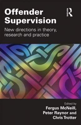 Offender Supervision: New Directions in Theory, Research and Practice