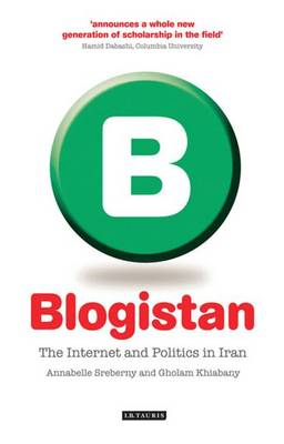 Blogistan: The Internet and Politics in Iran