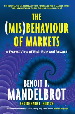 The (Mis) Behaviour of Markets: A Fractal View of Risk, Ruin and Reward
