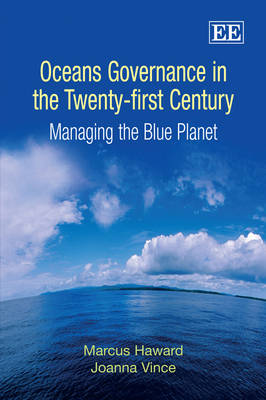 Oceans Governance in the Twenty-First Century: Managing the Blue Planet