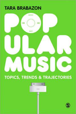 Popular Music: Topics, Trends & Trajectories