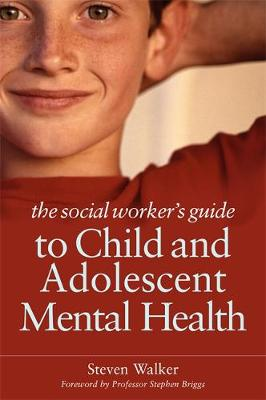 The Social Worker's Guide to Child and Adolescent Mental Health