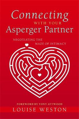 Connecting with Your Asperger Partner: Negotiating the Maze of Intimacy