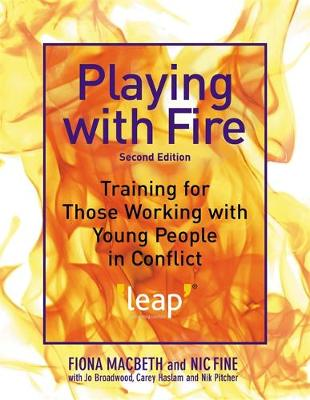 Playing with Fire: Training for Those Working with Young People in Conflict