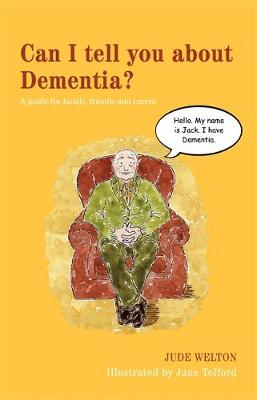 Can I Tell You About Dementia?: A Guide for Family, Friends and Carers