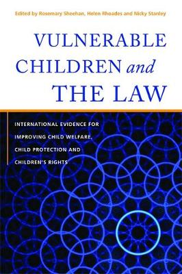Vulnerable Children and the Law: International Evidence for Improving Child Welfare, Child Protection and Children's Rights
