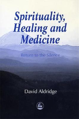Spirituality, Healing, and Medicine: Return to the Silence