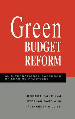 Green Budget Reform: An International Casebook of Leading Practices