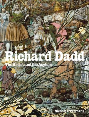 Richard Dadd: The Artist and the Asylum