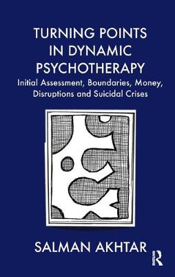 Turning Points in Dynamic Psychotherapy: Initial Assessment, Boundaries, Money, Disruptions and Suicidal Crises