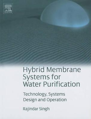 Hybrid Membrane Systems for Water Purification: Technology, Systems Design and Operations