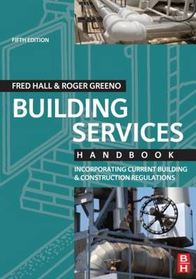 Building Services Handbook: Incorporating Current Building and Construction Regulations