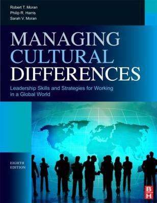 Managing Cultural Differences: Global Leadership Strategies for Cross-cultural Business Success