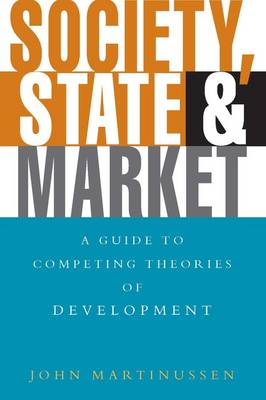 Society State & Market: A Guide To Competing Theories Of  Development