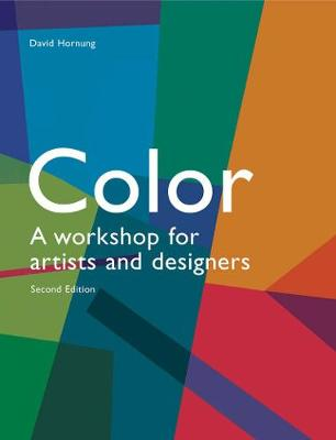 Colour: a Workshop for Artists and Designers: a Workshop for Artists and Designers