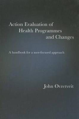 Action Evaluation of Health Programmes and Changes: A Handbook for a User-Focused Approach