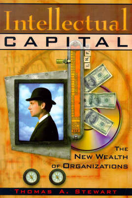 Intellectual Capital: The New Wealth of Organizations