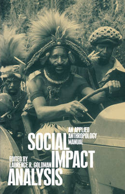 Social Impact Analysis: An Applied Anthropology Manual