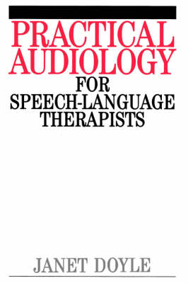 Practical Audiology for Speech-language Therapists