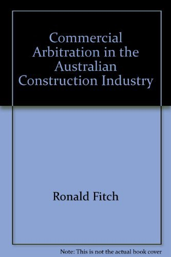 Commercial Arbitration in the Australian Construction Industry