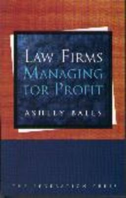 Law Firms: Managing for Profit: Managing for Profit